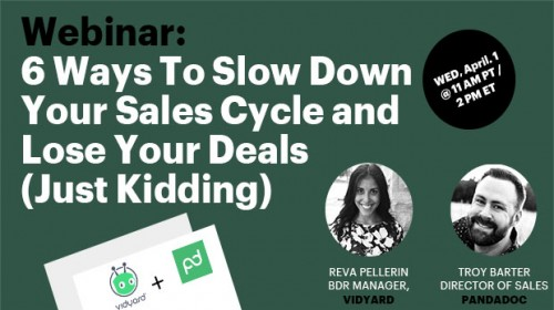 6 Ways To Slow Down Your Sales Cycle and Lose Your Deals (Just Kidding)