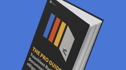 The Pro Guide: Touchless Business Documents and eSignatures
