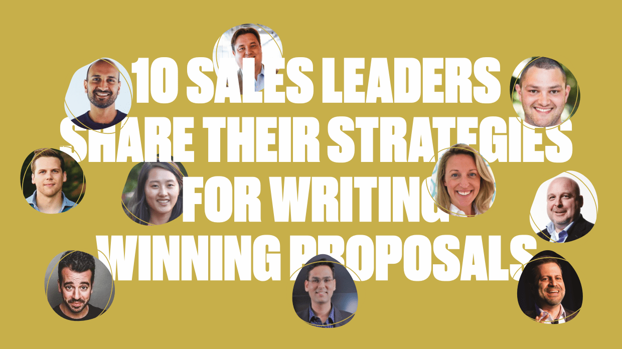 10 high-profile sales leaders share their strategies for writing winning proposals