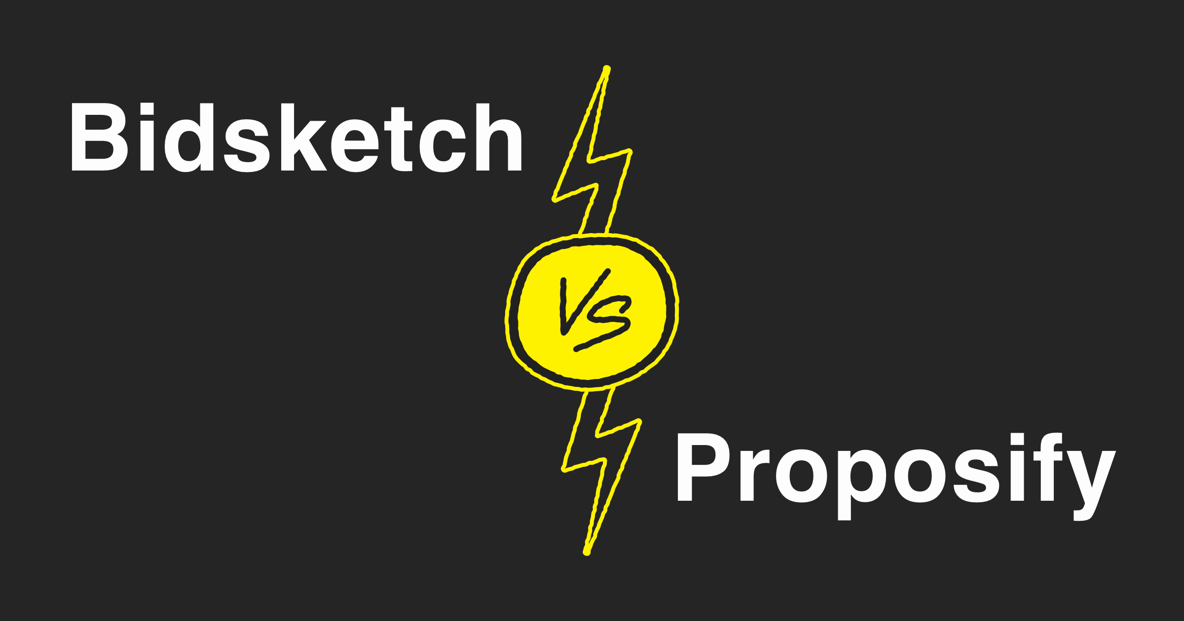 What is better Bidsketch or Proposify?